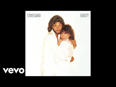 Barbra Streisand - Guilty (Audio) ft. Barry Gibb