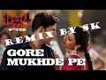 DJMIX Song gore mukhde pe {spacial26}  2018
