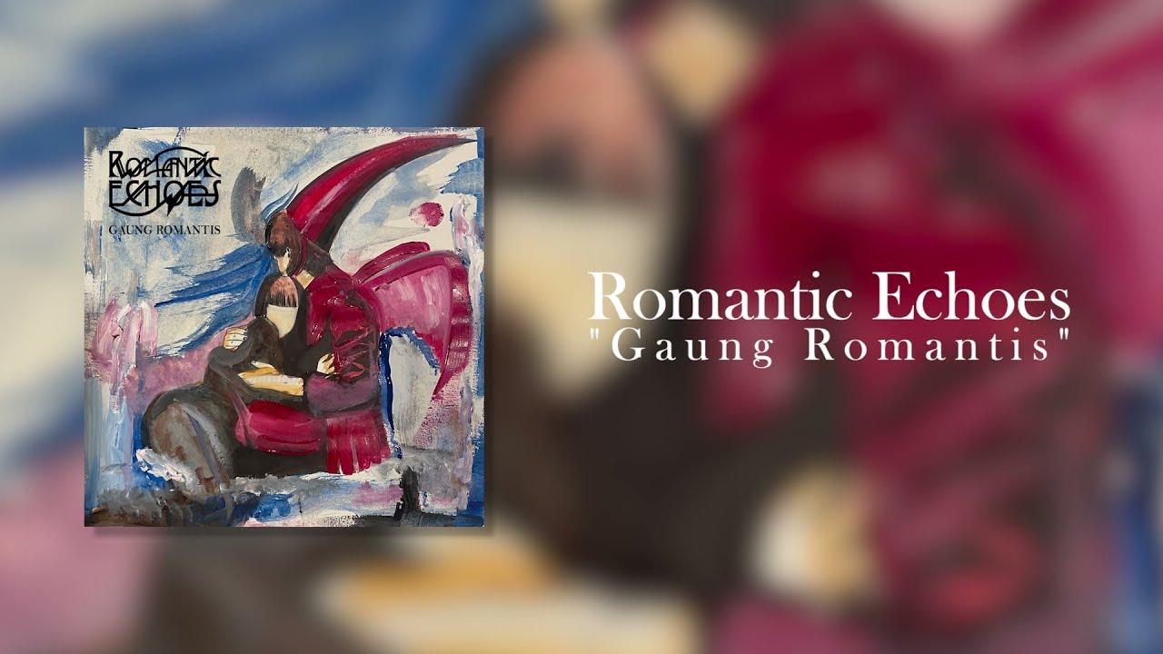 Romantic Echoes - Gaung Romantis