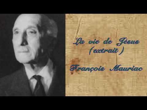 La vie de Jésus (extrait), François Mauriac