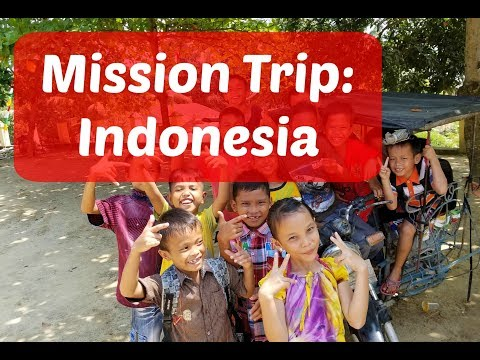 Mission Trip: Indonesia