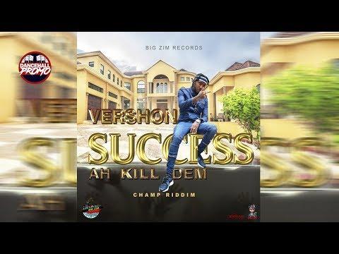 Vershon - Success Ah Kill Dem (Champ Riddim) October 2018