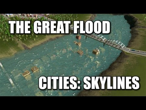 Cities: Skylines (THE GREAT FLOOD)