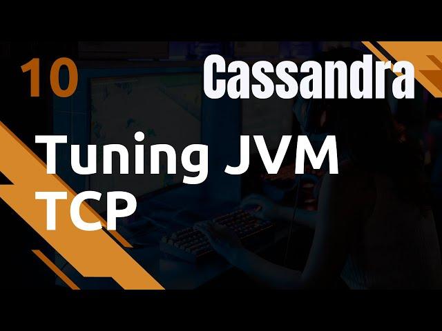 CASSANDRA - 10 : TUNING : KERNEL TCP ET JVM OPTIONS