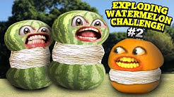 Annoying Orange - Exploding Watermelon Challenge #2