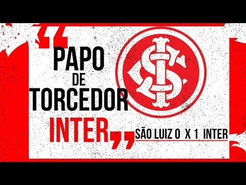 Papo de Torcedor INTER - Inter 1x0 São Luiz