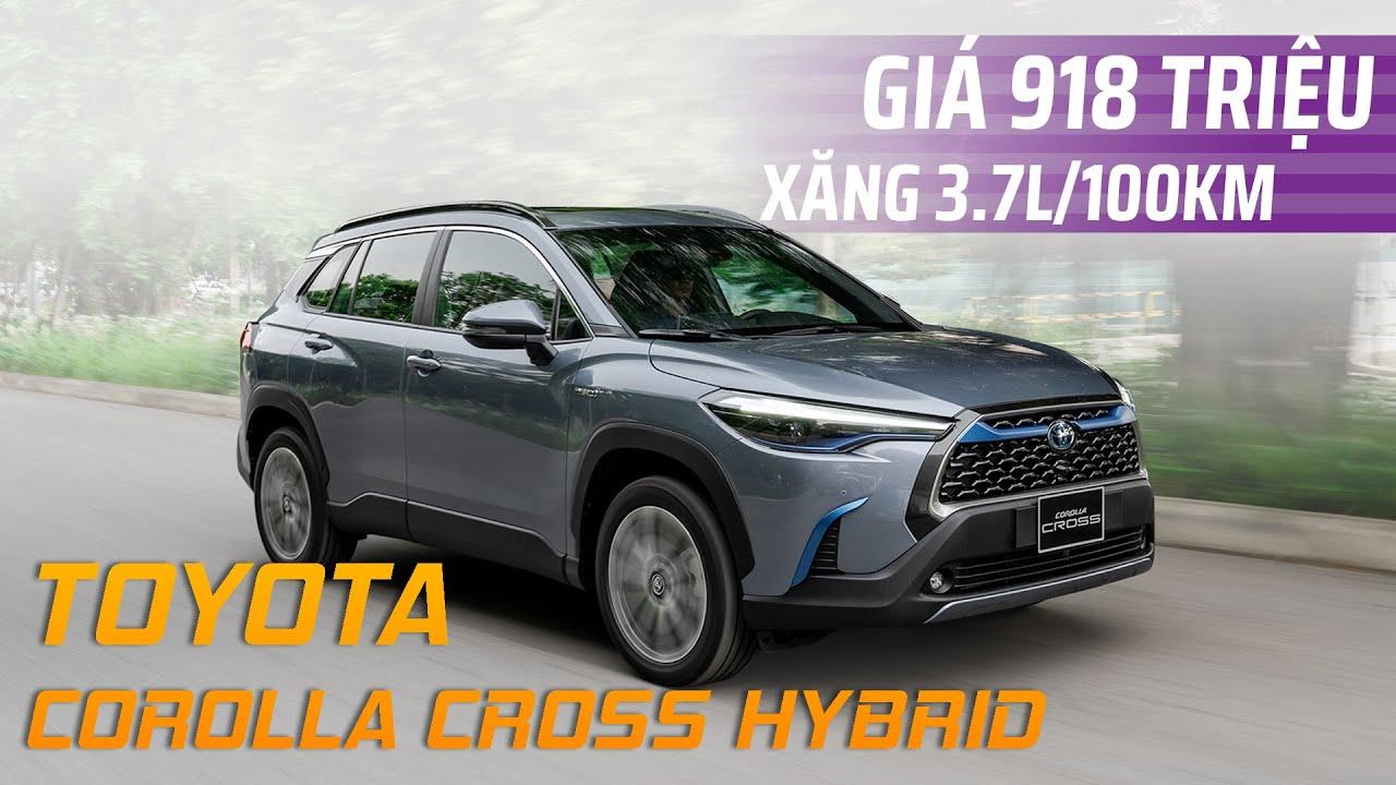 Toyota Corolla Cross cao nhất 918 triệu, xăng chỉ 3,7l/100km
