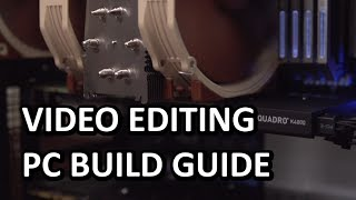"Ultimate Video Editing Workstation Pc Computer ""how To"" Build Guide"