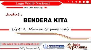 BENDERA KITA -Lirik (Lagu Wajib Nasional) Karya Dirman Sasmokoadi