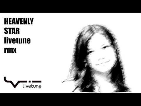 Heavenly Star (livetune remix)