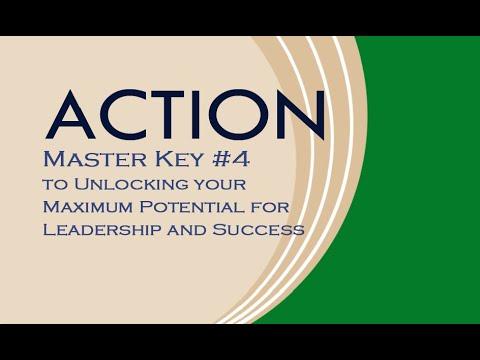 Master Keys to Maximized Leadership & Success - #4 ACTION