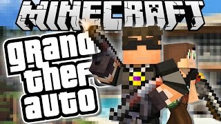 Minecraft Grand Theft Auto : LEARNING THE ROPES!
