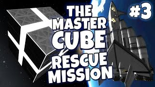 KSP - The Master Cube #3 - Rescue Mission