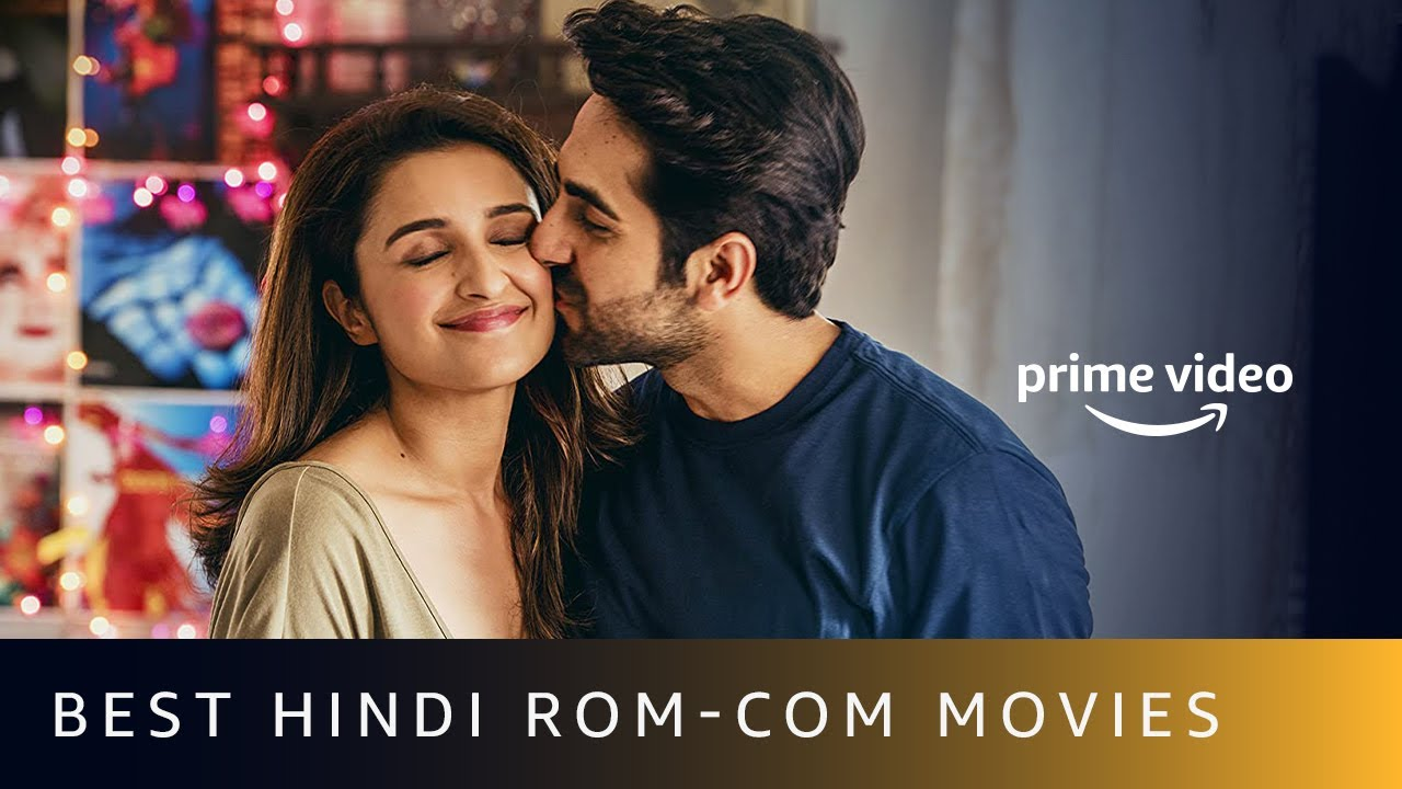 Download 5 Best Rom-Com Bollywood Movies On Amazon Prime Video