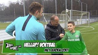 HELLUP! Voetbal met Jeroen Zoet | ZAPPSPORT