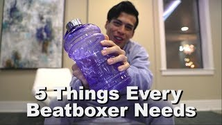 5 Things Every Beatboxer Needs!!