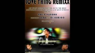 Love thing remix...  dj kurioo navin babu **hip hop Bhangra NEWWW 2009 ***