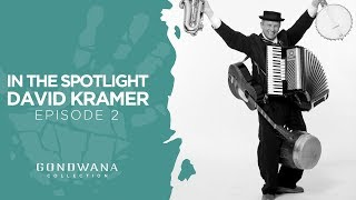 In The Spotlight With David Kramer - Episode Two