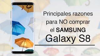 ¿Por qué NO comprar el Samsung Galaxy S8?