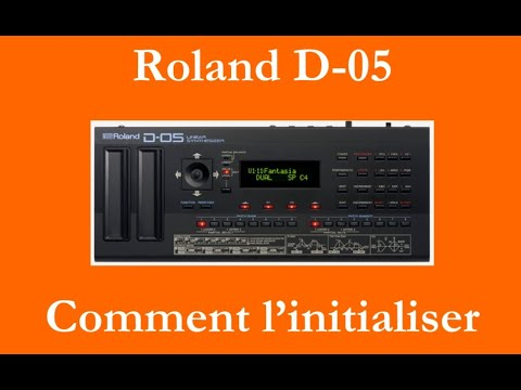 Comment initialiser le Roland D-05