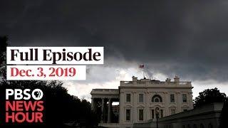 PBS NewsHour full episode December 3, 2019