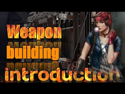 Last Empire War.Z #Weapon Building Introduction