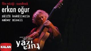 Erkan Oğur - Zülfü Kaküllerin Amber Misali [ Yazı Tura © 2004 Kalan Müzik ]