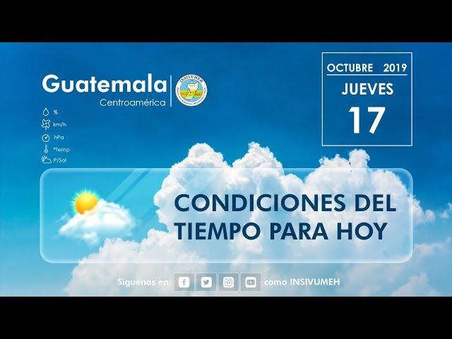 Condiciones del tiempo para hoy jueves 17 de octubre de 2019