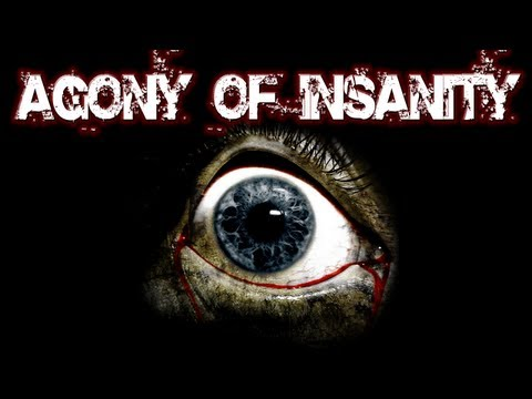 Amnesia Custom Story: The Agony of Insanity