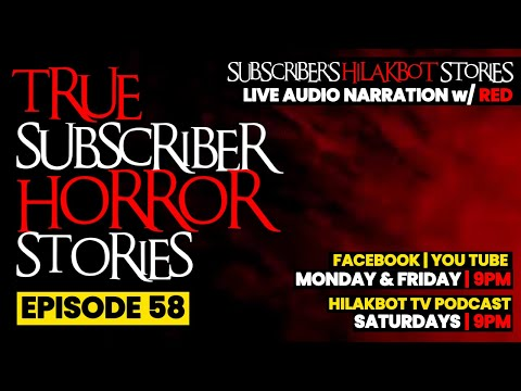True Subscriber Horror Stories - SUBSCRIBER'S HILAKBOT STORIES EP58 - Live Narration w/ RED | HTV