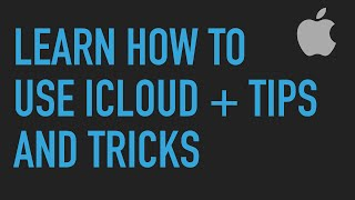 How to use iCloud on the Mac, iPhone and iPad
