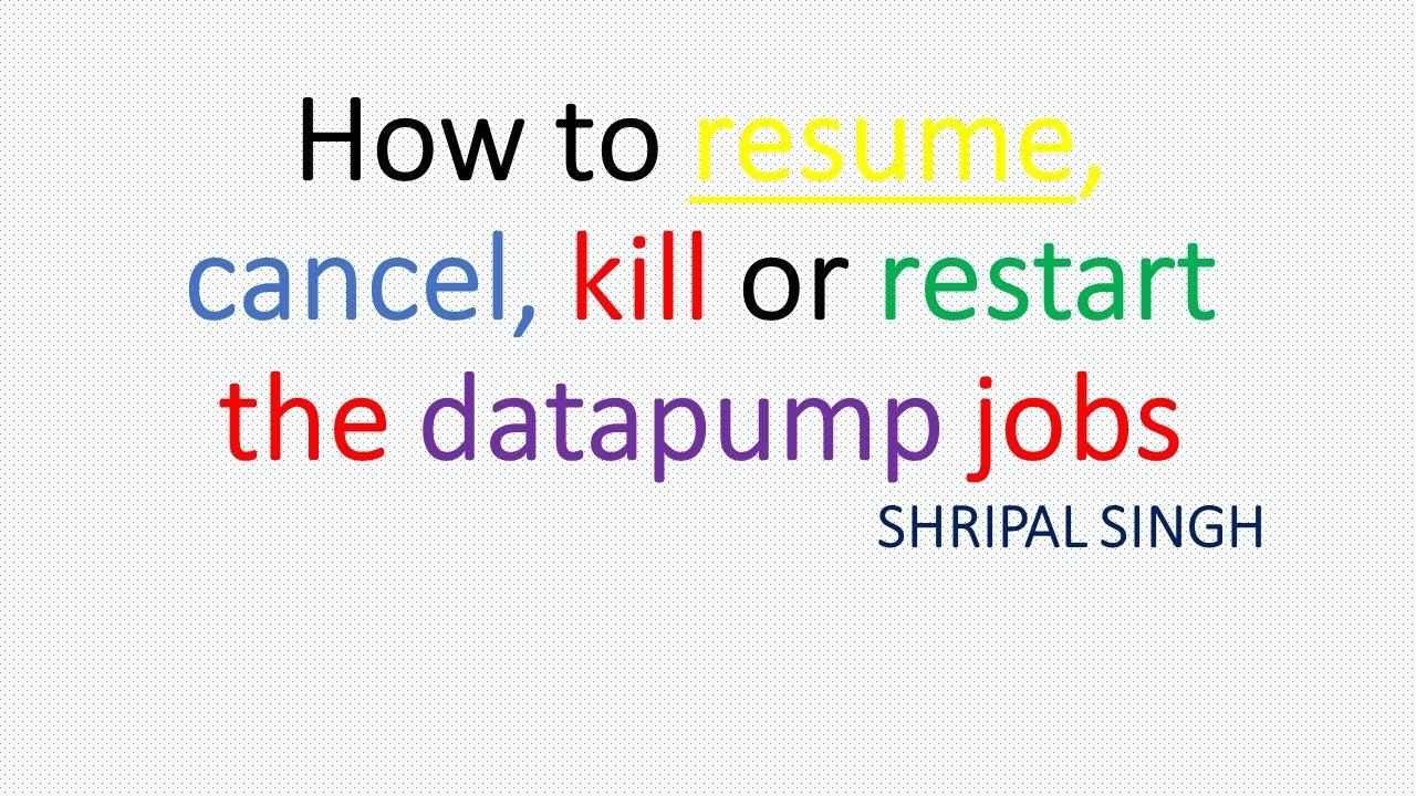 How to resume, cancel,kill or restart the datapump jobs - YouTube