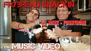 Lil Mike & FunnyBone Frybread Snackin Music Video
