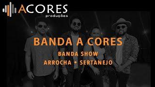 Banda A Cores - Arrocha • Sertanejos