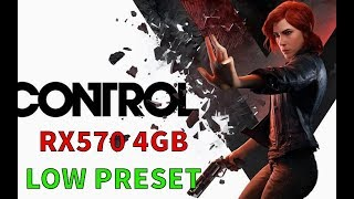 CONTROL - RX570 4GB Benchmark Gameplay - LOW Preset w/ Medium Tweaks - 1080p