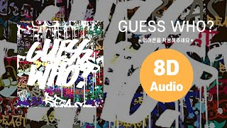 [HIGHLIGHT/8D ADUIO] GUESS WHO? - 비스트(BEAST) 에잇디 사운드