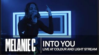 MELANIE C  - Into You [Live at Colour And Light Stream]