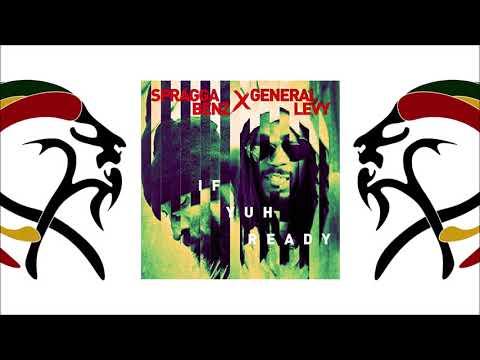 "Spragga Benz & General Levy - If Yuh Ready (Album 2019 ""Chiliagon"" By Easy Star Records) Mp3"