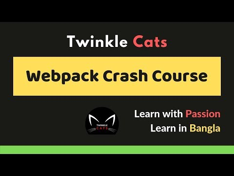 Learn & Understand Webpack In One Video | Webpack Crash Course | What Is Webpack | Twinkle Cats