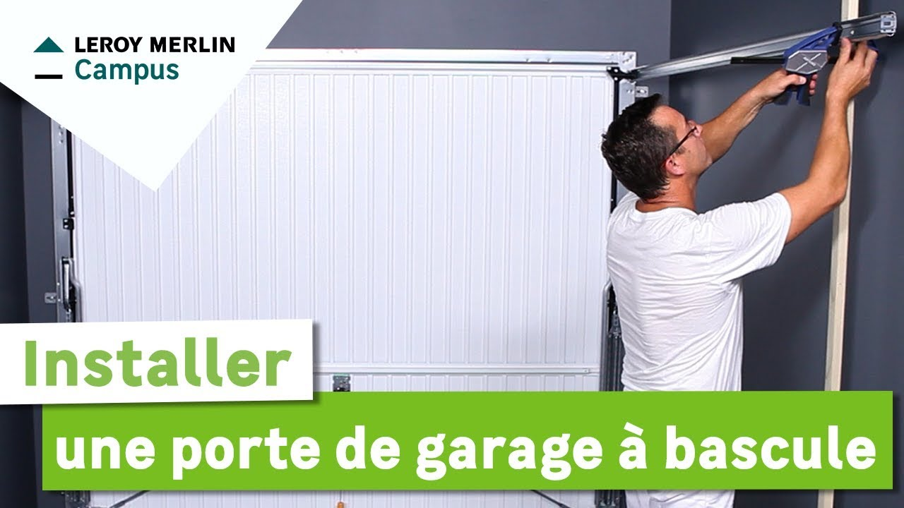 Comment Installer Une Porte De Garage à Bascule Leroy Merlin Youtube