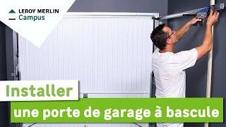 Comment Installer Une Porte De Garage A Bascule Leroy Merlin Youtube