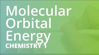 Molecular Orbital Energy Diagrams | Chemistry (CHEM101)
