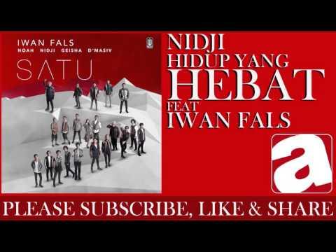 Nidji - Hidup Yang Hebat (feat. Iwan Fals)