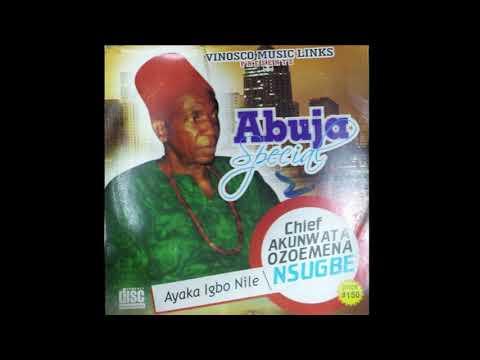 Chief Akunwata Ozoemena Nsugbe - Abuja Special - FULL ALBUM - Egwu Ekpili Igbo
