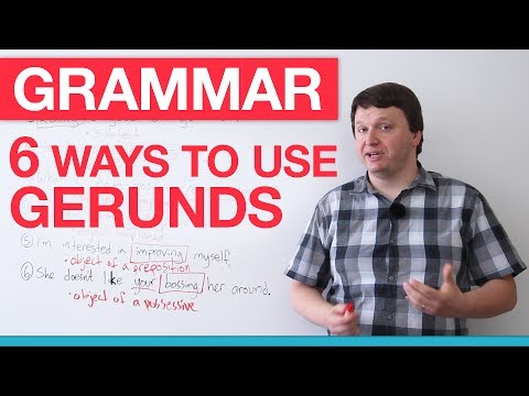 English Grammar - 6 Ways To Use Gerunds