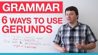 english grammar 6 ways to use gerunds