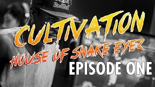 Cultivation: House of Snake Eyez | Episode 1