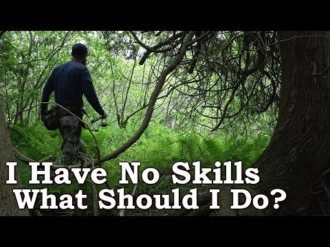 The Woodsman With No Skills - What it Really Takes to Be in The Woods