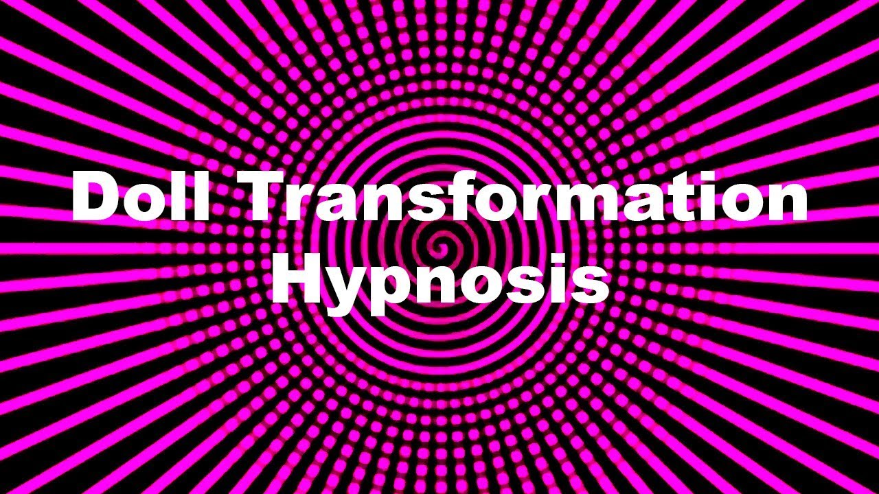 Doll Transformation Hypnosis - YouTube