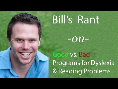 Bill's Rant on Dyslexia and Reading Programs